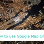 How to use Google Map Offline in Hindi
