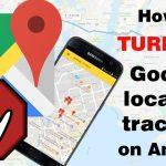 google location tracking ko kaise band kare