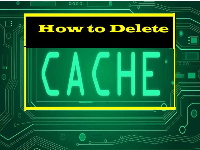 how to delete cache